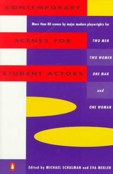 Contemporary Scenes for Student Actors By Schulman, Michael (EDT)/ Mekler, Eva/ Schulman, Michael/ Mekler, Eva (EDT)/ Copyright Paperback Collection (Library of Congress)