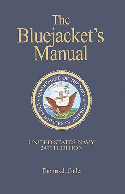 The Bluejacket's Manual By Cutler, Thomas J.